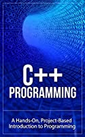 C++: Learn C++ Programming FAST: A Project-Based Introduction To Programming Front Cover