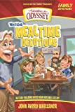 Whits End Mealtime Devotions: 90 Faith-Building Ideas Your Kids Will Eat Up! (Adventures in Odyssey Books)