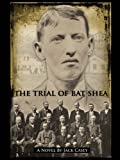 img - for The Trial of Bat Shea book / textbook / text book