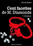 Les 100 Facettes de Mr. Diamonds - Volume 7 : Irradiant