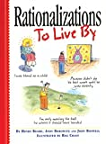 Rationalizations to Live By (0761116362) by Beard, Henry