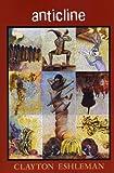 Anticline (Black Widow Press Modern Poetry) (098426406X) by Eshleman, Clayton