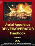 img - for Aerial Apparatus Driver Operator Handbook (First Edition) book / textbook / text book