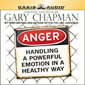 Anger: Handling a Powerful Emotion in a Healthy Way | [Gary Chapman]