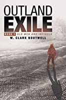 Outland Exile (Book 1) (Old Men and Infidels)