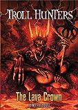 The Lava Crown (Troll Hunters)
