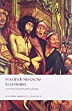 Ecce Homo: How One Becomes What One Is (Oxford World's Classics)