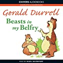 Beasts in My Belfry (       UNABRIDGED) by Gerald Durrell Narrated by Nigel Davenport