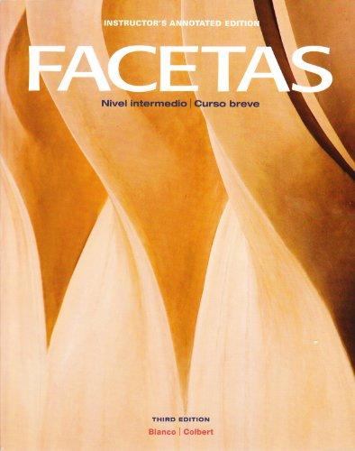 Facetas- Nivel Intermedio- Curso Breve. Instructor's Annotated Edition