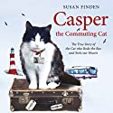 Casper the Commuting Cat (       UNABRIDGED) by Susan Finden Narrated by Sandra Duncan, Kristopher Milnes