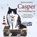 Casper the Commuting Cat (       UNABRIDGED) by Susan Finden Narrated by Sandra Duncan, Kristopher Milnes