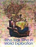 Who Was Who in World Exploration (0735102198) by Waldman, Carl