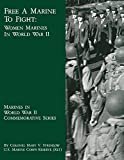 img - for Free A Marine To Fight: Women Marines In World War II (Marines in World War II Commemorative Series) by Col. Mary V. Stremlow USMCR (2013-01-25) book / textbook / text book