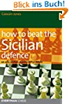 How to Beat the Sicilian Defence: An...