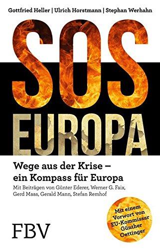 sos-europa-wege-aus-der-krise-ein-kompass-fur-europa-german-edition