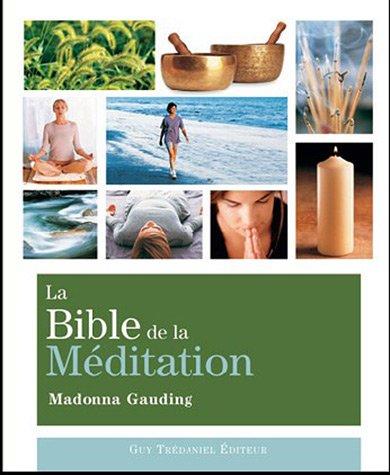Télécharger La Bible De La Méditation Guide Détaillé Des