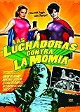 Luchadoras Contra La Momia