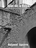 img - for Juan de la Rosa: Memorias del  ltimo Soldado de la Independencia (Spanish Edition) book / textbook / text book
