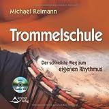 Trommelschule - Der schnellste Weg zum eigenen Rhythmus - inklusive CD mit Klangbeispielen