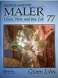 img - for Gwen John - das grosse Sammelwerk Maler - Leben, Werk und ihre Zeit - Abschnitt 4: die Moderne - Band 77 book / textbook / text book