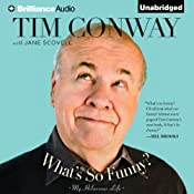 What's So Funny?: My Hilarious Life | [Tim Conway, Jane Scovell, Carol Burnett]
