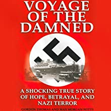 Voyage of the Damned: A Shocking True Story of Hope, Betrayal, and Nazi Terror Audiobook by Max Morgan Witts, Gordon Thomas Narrated by Chris Kayser