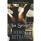 Heroes at Heart: A Hero Betrayedby Jan Springer