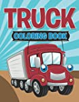 Truck Coloring Book: Coloring Books f...