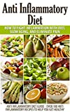 Anti Inflammatory Diet: How to Fight Inflammation with Diet and Eliminate Pain (Anti Inflammatory Diet Guide - Over 100 Anti Inflammatory Ideas for Recipes ... recipes, anti inflammatory food)