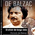 El elixir de la larga vida [The Elixir of Life] (       UNABRIDGED) by Honoré de Balzac Narrated by Alberto Escobal