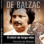 El elixir de la larga vida [The Elixir of Life] | Honoré de Balzac
