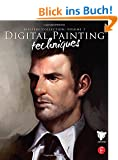 Digital Painting Techniques: Practical Techniques of Digital Art Masters (Masters Collection)