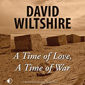 A Time of Love, A Time of War | [David Wiltshire]