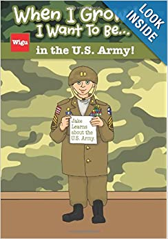 When I Grow Up I Want To Be...in the U.S. Army!