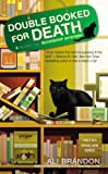 Double Booked for Death (A Black Cat Bookshop Mystery) by  Ali Brandon in stock, buy online here