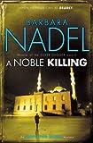 A Noble Killing (Inspector Ikmen Mysteries) (0755371615) by Nadel, Barbara
