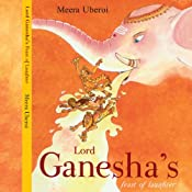 Lord Ganesha's Feast of Laughter | [Meera Uberoi]