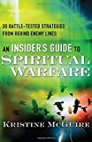 img - for An Insider's Guide to Spiritual Warfare: 30 Battle-Tested Strategies from Behind Enemy Lines book / textbook / text book
