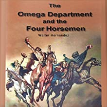 Omega Department and the Four Horsemen: Book 1 Audiobook by William H. Blair Narrated by Bryan Jester