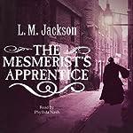 The Mesmerist's Apprentice | L M Jackson
