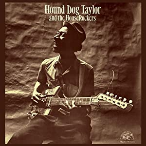 Hound Dog Taylor and the Houserockers [Vinyl]