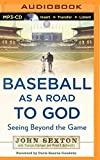 img - for Baseball as a Road to God: Seeing Beyond the Game book / textbook / text book