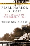 Pearl Harbor Ghosts : The Legacy of December 7, 1941