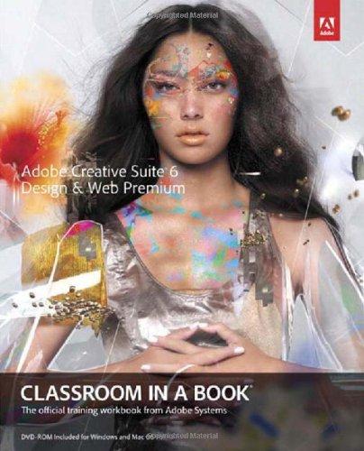 Adobe Creative Suite 6 Design & Web Premium Classroom in a Book