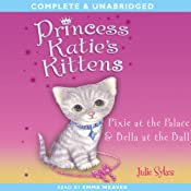 Princess Katie's Kittens: Pixie at the Palace & Bella at the Ball | [Julie Sykes]