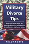 Military Divorce Tips: Health Care, C...