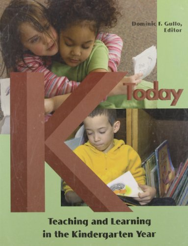 K Today: Teaching & Learning in the Kindergarten YearFrom Brand: National Ass. for the Edu of Y