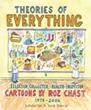 Theories of Everything: Selected, Collected, and Health-Inspected Cartoons, 1978-2006 (1596915404) by Chast, Roz