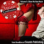 Vegas Confessions 5: Show Me How Much |  Sounds Publishing