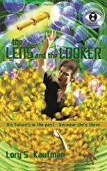 The Lens and the Looker: Book #1 of the Verona Series (History Camp: the Verona Trilogy) (authors) Kaufman, Lory S. (2011) published by Fiction Std [Paperback]
